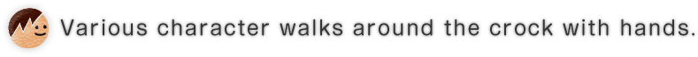 Various character walks around the crock with hands.